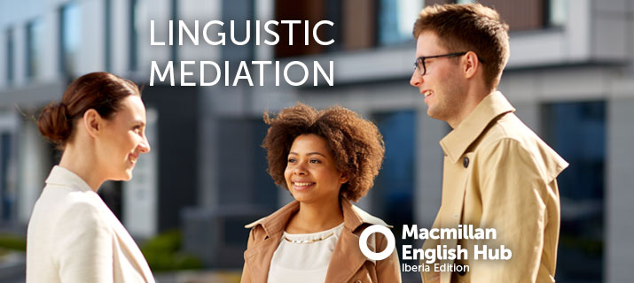 Linguistic Mediation: What is it and how can we introduce it in ELT?