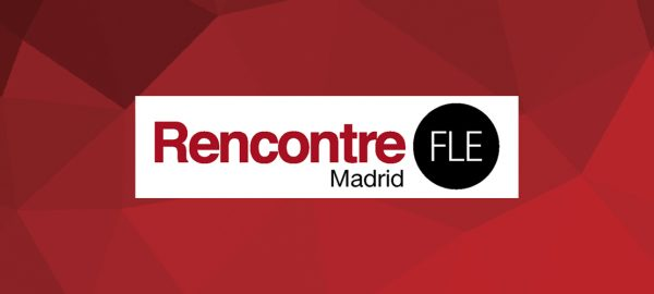 RENCONTRE FLE MADRID 2019