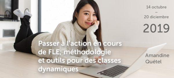 Passer à l'action en cours de FLE; méthodologie et outils pour des classes dynamiques