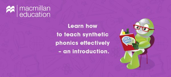 Learn how to teach synthetic phonics effectively – an introduction