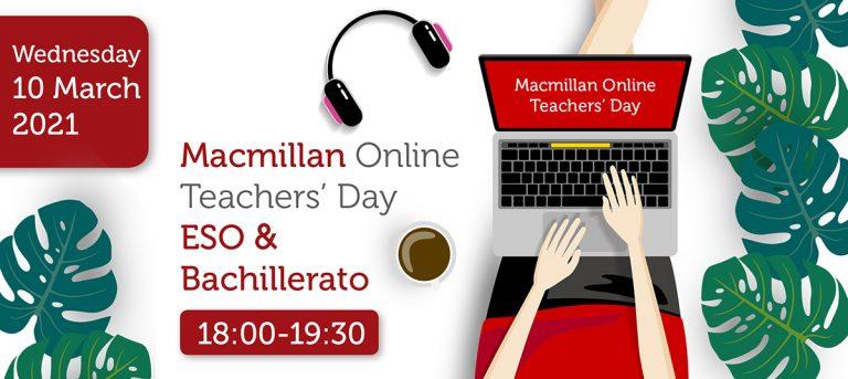 MACMILLAN ONLINE TEACHERS' DAY ESO & BACHILLERATO