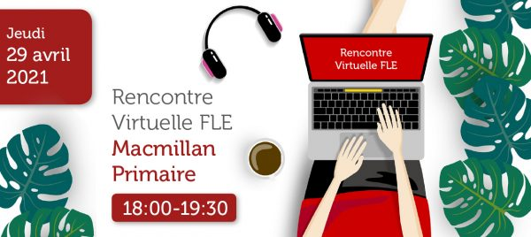 Rencontre virtuelle FLE Macmillan primaire