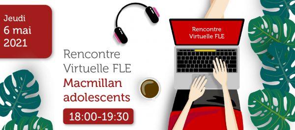 Rencontre virtuelle FLE Macmillan adolescents