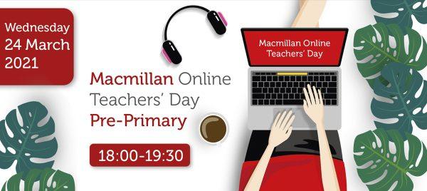 MACMILLAN ONLINE TEACHERS' DAY PRE-PRIMARY