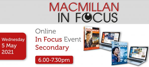 Macmillan Online Secondary IN FOCUS Influence/Your Influence