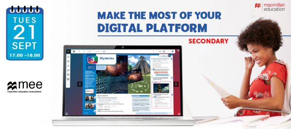 Make the most of your digital platform- Macmillan Secondary Session