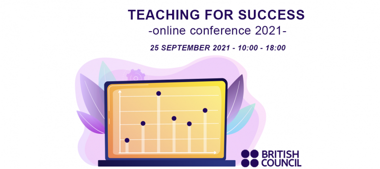 British Council Conference - Teaching for Success 2021